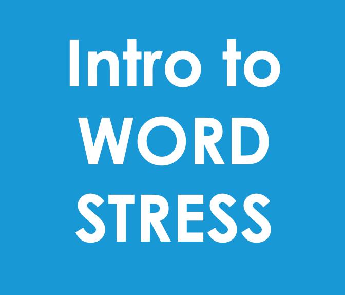 Intro to English Word Stress – Pronunciation